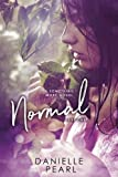 """""""Normal is a riveting and magnetic story of abuse, love, and hope. It pushes the reader in every way possible. Normal is one of the most thought provoking stories I've ever read."""" -Biblio Belles """"Wow, Normal was intense, gritty, dark, sad, uplifting,..."""