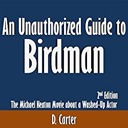An Unauthorized Guide to Birdman