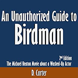 An Unauthorized Guide to Birdman Audiobook