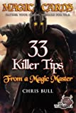 img - for Magic Cards: Magic the Gathering - 33 Killer Tips from a Magic Master! book / textbook / text book