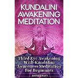 Kundalini Awakening Meditation: Third Eye Awakening With Kundalini Awareness Meditation For Beginners