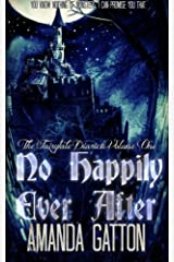 No Happily Ever After (The Fairytale Diaries) (Volume 1) Paperback