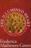 The Illumined Heart, Frederica Mathewes-Green, 1557255539