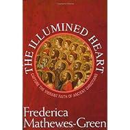 The Illumined Heart: Capture the Vibrant Faith of the Ancient Christians