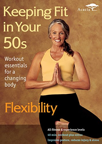 Keeping Fit in your 50s: Flexibility