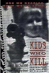 Kids Who Kill Paperback