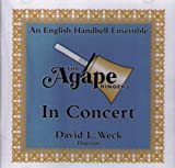 The Agape Ringers in Concert: An English Handbell Ensemble