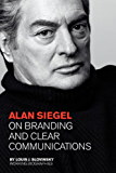 Alan Siegel : On Branding and Clear Communications. (Jorge Pinto Books || Working Biographies)