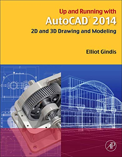 Up and Running with AutoCAD 2014: 2D and 3D Drawing and Modeling (Pc Program Drawing)