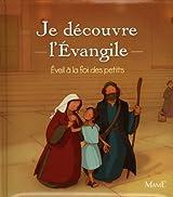 Je découvre l'Evangile : Eveil à la foi des petits