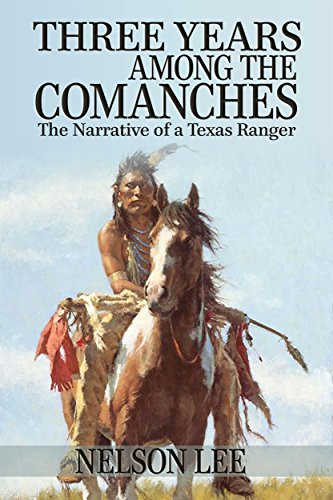 Three Years Among the Comanches by [Lee, Nelson]