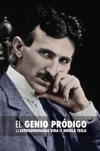 El Genio Prodigo: La Extraordinaria Vida de Nikola Tesla (Spanish Edition) [John J. O'Neill] (Tapa Blanda)