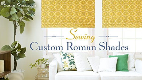 (Sewing Custom Roman Shades)
