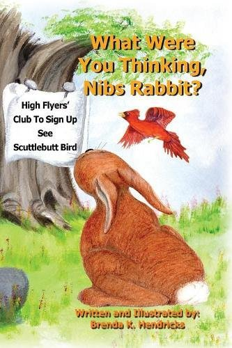 What Were You Thinking, Nibs Rabbit? by Two Small Fish Publications