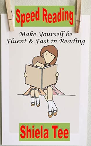 SPEED READING: Make yourself be fluent and fast in Reading.