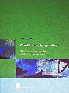 Conflicting Integration: The Environmental Law of the European Union