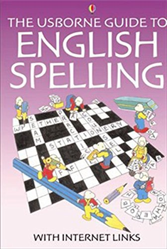 The Usborne Guide to English Spelling With Internet Links (Usborne Better English) ebook