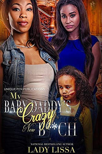Search : My Baby Daddy's Crazy New B**ch