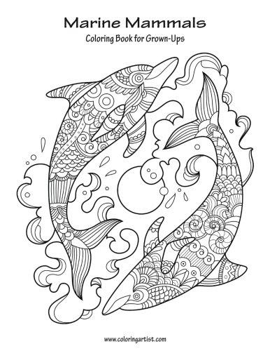 Marine Mammals Coloring Book for Grown-Ups 1 (Volume (Marine Ups)
