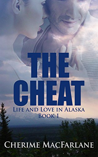 The Cheat: Live and Love in Alaska