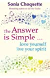 The Answer Is Simple: Love Yourself, Live Your Spirit