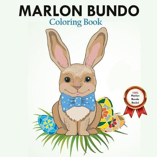 Marlon Bundo Coloring Book: A Cute Bunny Book About Love ( Gift for kids and Adults, Easter Coloring Book)