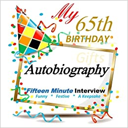 65th Birthday Gifts In All Departments Fifteen Minute Autobiography Decorations Cards