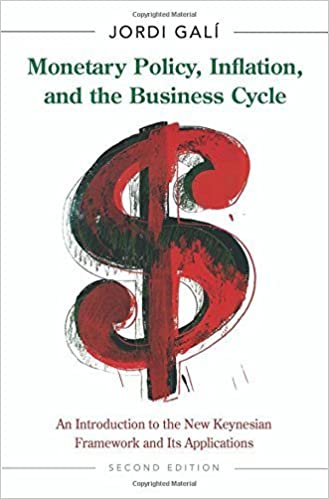 Téléchargements ebook Epub gratuits Monetary Policy, Inflation, and the Business Cycle: An Introduction to the New Keynesian Framework and Its Applications, Second edition by Jordi Galí (2015-06-09) B017V894BO PDF