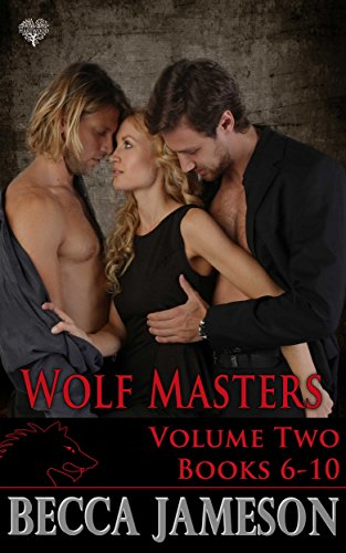 Wolf Masters Boxed Set Volume Two (Wolf Masters Volume Two Boxed Set Book 2)