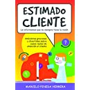 Estimado Cliente: Anécdotas graciosas y divertidas sobre casos reales de atención al cliente (Spanish Edition)