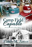 Camp Field Capable: Advancing Innovation and Finding Love (America's Fabulous Fifties)