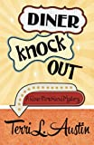 Diner Knock Out (A Rose Strickland Mystery) (Volume 4)