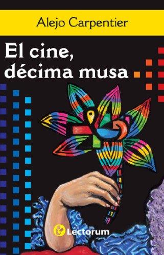 Descargar Libro El Cine, Decima Musa Alejo Carpentier