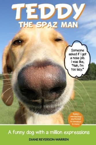 Teddy the Spaz Man: A Funny Dog with a Million Expressions