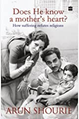Does He Know A Mothers Heart : How Suffering Refutes Religions Paperback