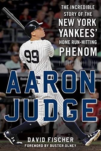 Players Phenom - Aaron Judge: The Incredible Story of the New York Yankees' Home Run–Hitting Phenom