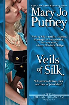 Veils of Silk: Book 3 of the Silk Trilogy by [Putney, Mary Jo]