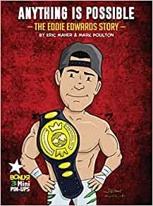Anything Is Possible: The Eddie Edwards Story: Eric Maher, Mark