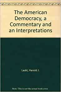 The American democracy, : A commentary and an