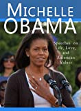 Kindle Store : Michelle Obama: Speeches on Life, Love, and American Values