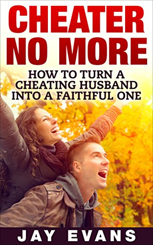 Amazon com: Cheater No More: How to Turn a Cheating Husband into a