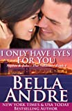 Book Cover for I Only Have Eyes For You: The Sullivans, Book 4 (Contemporary Romance)