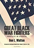 Great Black War Fighters: Profiles in Service