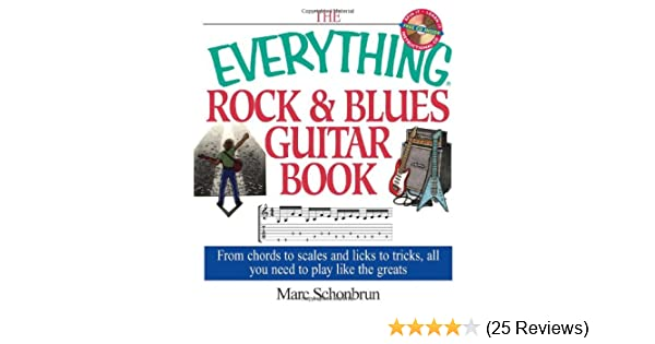 The Everything Rock Blues Guitar Book From Chords To Scales And