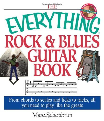 - The Everything Rock & Blues Guitar Book: From Chords to Scales and Licks to Tricks, All You Need to Play Like the Greats