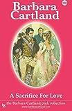 105. a Sacrifice for Love, Barbara Cartland, 1499535406
