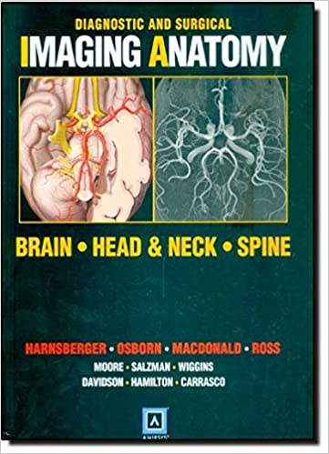 Diagnostic and Surgical Imaging Anatomy: Brain, Head and Neck, Spine ...