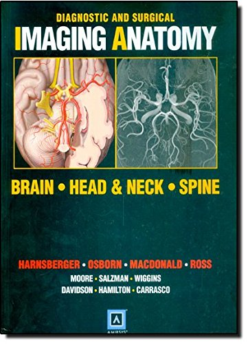 Diagnostic and Surgical Imaging Anatomy: Brain, Head and Neck, Spine: Published by Amirsys® (Diagnostic Imaging Head And Neck)