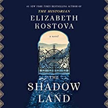 The Shadow Land: A Novel Audiobook by Elizabeth Kostova Narrated by Barrie Kreinik
