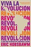 capa de Viva la Revolución. A Era das Utopias na América Latina